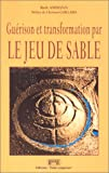 img - for Gu rison et transformation par le jeu de sable book / textbook / text book