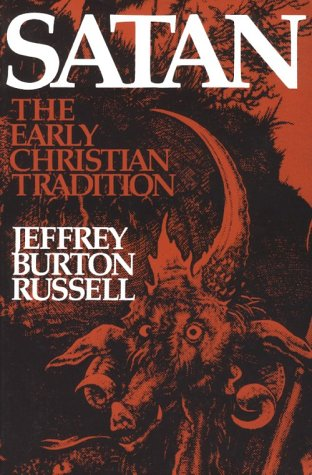 Satan : The Early Christian Tradition, JEFFREY BURTON RUSSELL