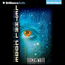 Lethal Code (       UNABRIDGED) by Thomas Waite Narrated by Tanya Eby