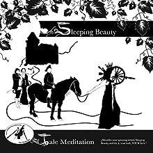 Sleeping Beauty: Tale Meditation Audiobook by  Brüder Grimm, Tommi Horwath, Susi Ramberger Narrated by Tommi Horwath
