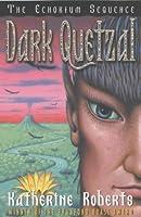 Dark Quetzal (The Echorium sequence)
