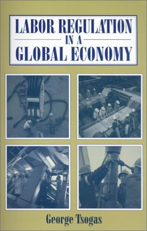Labor Regulation in a Global Economy (Issues in Work and...
