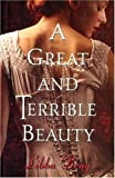 A Great and Terrible Beauty (The Gemma Doyle Trilogy) (0385901615) by Libba Bray