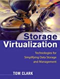 Storage Virtualization: Technologies for Simplifying Data Storage and Management: Technologies for Simplifying Data Storage and Management