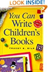 You Can Write Children's Books (You C...