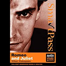 SmartPass Audio Education Study Guide to Romeo and Juliet (Unabridged, Dramatised) (       UNABRIDGED) by William Shakespeare, Simon Potter Narrated by Full Cast featuring Joan Walker, Chris Kelham, Sara Bowes