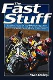 Fast Stuff: Twenty years of top bike racing tales from the world's maddest motorsport