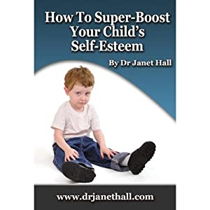 How to Super-Boost Your Child's Self-Esteem Audiobook