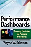 img - for Performance Dashboards: Measuring, Monitoring, and Managing Your Business by Eckerson, Wayne W. (2005) Hardcover book / textbook / text book