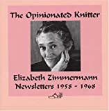 The Opinionated Knitter (0942018265) by Zimmermann, Elizabeth