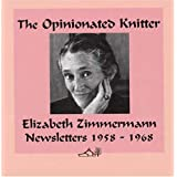 The Opinionated Knitterby Elizabeth Zimmermann