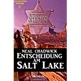 Entscheidung am Salt Lake (Neal Chadwick Western-Edition)