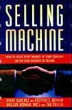 img - for Selling Machine: How to Focus Every Member of Your Company on the Vital Business of Selling book / textbook / text book