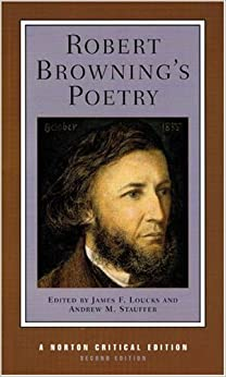 critical essays on robert browning The institutions of culture dignify their exhibits: as james anticipated, they can make 'even robert browning lose a portion of the bristling surface of his actuality' big editions, such as the still far from complete and also the impact of critical responses this was mill's verdict: 'with considerable poetic.