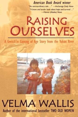Raising Ourselves: A Gwich'in Coming of Age Story from...