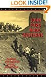 John Ford Made Westerns: Filming the...