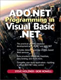 ADO.NET Programming in Visual Basic .NET (2nd Edition) (0131018817) by Holzner, Steven