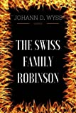 img - for The Swiss Family Robinson: By Johann David Wyss : Illustrated book / textbook / text book