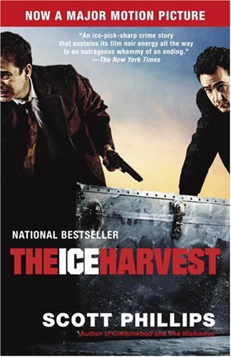 The Ice Harvest: A Novel, Scott Phillips