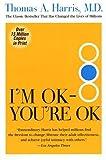 I'm OK--You're OK (0060724277) by Harris, Thomas