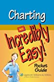 Charting: An Incredibly Easy! Pocket Guide (Incredibly Easy! Series®) (1582555389) by Springhouse