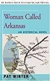 img - for Woman Called Arkansas: An Historical Novel book / textbook / text book