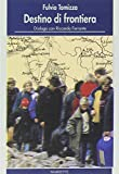 img - for Destino di frontiera: Dialogo con Riccardo Ferrante (Terzomillennio) (Italian Edition) book / textbook / text book