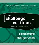 The Challenge Continues, Participant Workbook: Challenge the Process (0470402857) by Kouzes, James M.