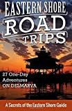 img - for Eastern Shore Road Trips: 27 One-Day Adventures on Delmarva (Volume 1) book / textbook / text book