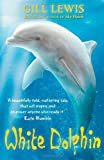 Gill Lewis White Dolphin