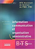 Information communication et organisation administrative bts 1re & 2e annees