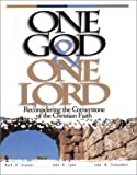 One God & One Lord: Reconsidering the Cornerstone of the Christian Faith (0962897140) by John W. Schoenheit