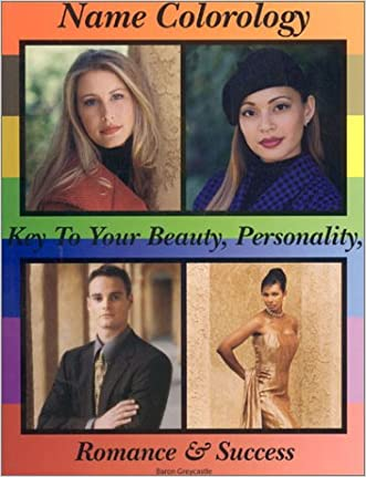 Name Colorology: Key to Your Beauty, Personality, Romance and Success