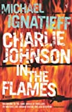 Charlie Johnson in the Flames (0099459094) by Ignatieff, Michael