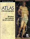 echange, troc Emmanuel Fournier - Atlas d'electromyographie 300 schemas pour l'exploration des nerfs et des muscles