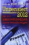 Unzensiert 2012: Was die Massenmedien...