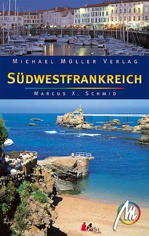 Südwestfrankreich. Reisehandbuch mit vielen