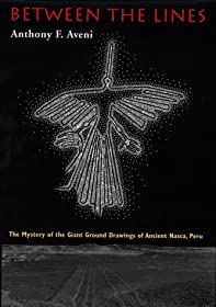Between the Lines: The Mystery of the Giant Ground Drawings of Ancient Nasca, Peru