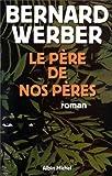 echange, troc Bernard Weber - Le Père de nos pères