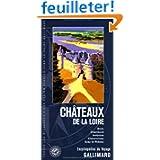 Châteaux de la Loire: Blois, Chambord, Amboise, Chenonceau, Azay-le-Rideau
