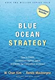 img - for Blue Ocean Strategy: How to Create Uncontested Market Space and Make Competition Irrelevant by W. Chan Kim, Renee Mauborgne (2005) Hardcover book / textbook / text book