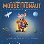 Mousetronaut: Based on a (Partially)...