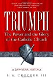 img - for Triumph: The Power and the Glory of the Catholic Church Paperback September 23, 2003 book / textbook / text book