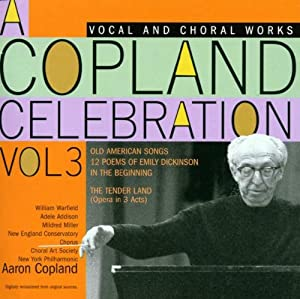 Copland;Vocal Music and Opera