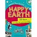 Happy Earth - 100 Ideen, wie du die Welt verbessern kannst