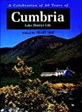 Cumbria: Lake District Life - A Celebration of 40 Years