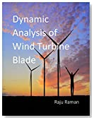 Dynamic Analysis of Wind Turbine Blade: Wind Turbine Blade Research Book