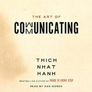 The Art of Communicating | [Thich Nhat Hanh]