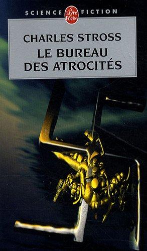 Le bureau des atrocités - Charles Stross