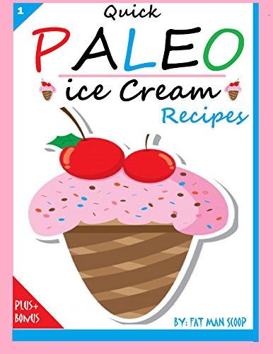Quick Paleo Ice Cream Recipes (1) by FAT MAN SCOOP